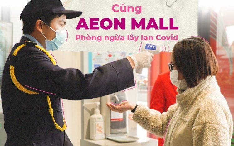 CÙNG TRUNG TÂM THƯƠNG MẠI AEON MALL PHÒNG NGỪA LÂY LAN COVID-19