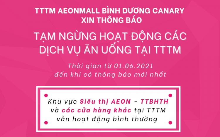 📣 THÔNG BÁO TẠM NGỪNG HOẠT ĐỘNG CÁC DỊCH VỤ ĂN UỐNG TẠI AEONMALL BÌNH DƯƠNG CANARY